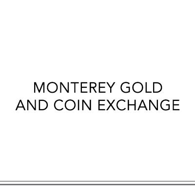 MONTEREY GOLD AND COIN EXCHANGE